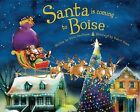 Santa Is Coming to Boise by Steve Smallman (Hardback, 2013)