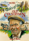 More Tales of the Old Countrymen by Brian P. Martin (Hardback, 1993)