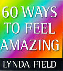 60 Ways to Feel Amazing by Lynda Field Associates (Paperback, 1998)