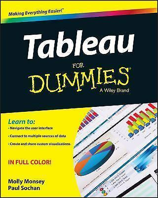 Tableau For Dummies By Paul Sochan And Molly Monsey 2015 Trade Paperback For Sale Online Ebay