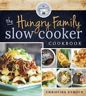 The Hungry Family Slow Cooker Cookbook by Christina Dymock (Paperback / softback, 2014)