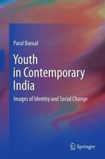 Youth in Contemporary India : Images of Identity and Social Change by Parul...
