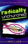 Radically Unchurched: Who They Are & How to Reach Them by Dr Alvin L Reid (Paperback / softback, 2002)