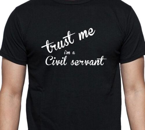 TRUST ME I/'M A CIVIL SERVANT PERSONALISED GIFT T SHIRT