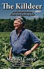 The Killdeer: And Other Stories from the Farming Life by Michael Cotter (Paperback / softback, 2014)