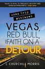 Road Trip Mixtapes: Vegas, Red Bull, and Faith on a Detour by J Churchill Morris (Paperback / softback, 2013)