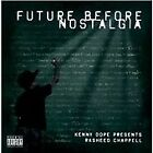 Rasheed Chappell - Future Before Nostalgia (Parental Advisory, 2012)