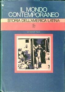 IL MONDO CONTEMPORANEO - STORIA DELL'AMERICA LATINA  AA.VV. LA NUOVA ITALIA 1979