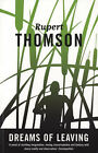 Dreams of Leaving by Rupert Thomson (Paperback, 1996)