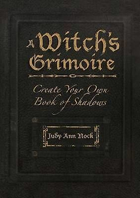 A Witch's Grimoire: Create Your Own Book of Shadows by Judy Ann Olsen...