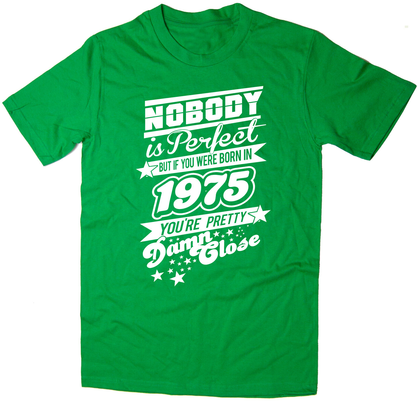 Nobody Is Perfect - Born in 1975 - Mens Funny  Printed T-Shirt  Funny - Many Colours 3ce359