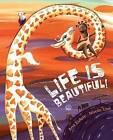 Life is Beautiful! by Ana Eulate (Hardback, 2013)
