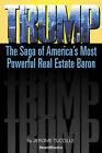 Trump: The Saga of America's Most Powerful Real Estate Baron by Jerome Tuccille (Paperback, 1985)