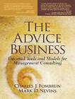 The Advice Business: Essential Tools and Models for Management Consulting by Charles J. Fombrun, Mark D. Nevins (Paperback, 2003)