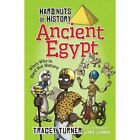 Hard Nuts of History: Ancient Egypt by Tracey Turner (Paperback, 2014)