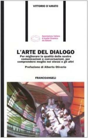 L'arte del dialogo - Vittorio D'Amato (Franco Angeli) [2010]