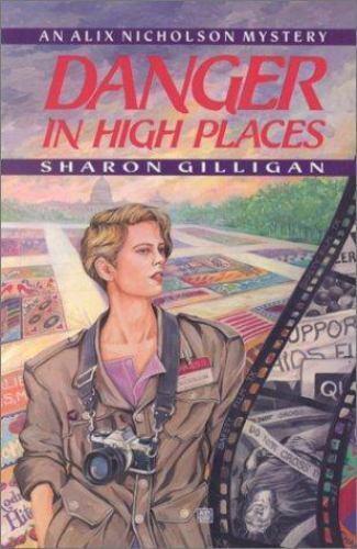 Danger in High Places : An Alix Nicholson Mystery Sharon Gilligan Lesbian LGBTQ