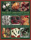 The Best Christmas Ever: 100 Practical Ways to Make a Perfect Celebration by Pamela Westland (Paperback, 2010)