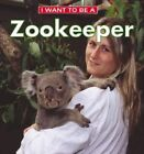 I Want to be a Zookeeper by Daniel Liebman (Paperback, 2003)