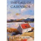 The Call of Cairnmor by Sally Aviss (Paperback, 2014)