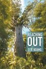 Reaching Out: The Story of Our Children by S R Adams (Paperback / softback, 2015)