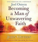 Becoming a Man of Unwavering Faith by John Osteen (CD-Audio)