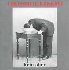 LOKOMOTIV KONKRET - KEIN ABER USED - VERY GOOD CD