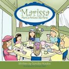 Marissa Plans a Princess Tea Party 9781452025575 by Sandra Hordos Paperback