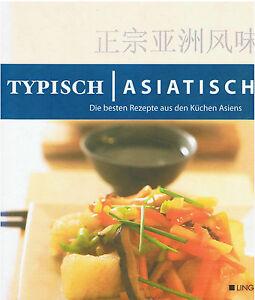 Typisch-Asiatisch-Die-besten-Rezepte-aus-den-Kuechen-Asiens-2004-auf-287-Seiten