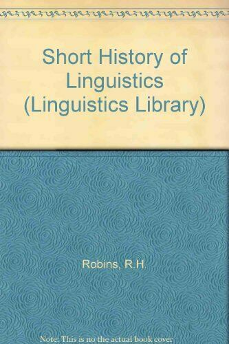 Short History of Linguistics (Linguistics Library), Robins, R. H., Used; Good Bo