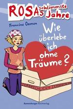 Rosas schlimmste Jahre 09: Wie überlebe ich ohne Träume? von Francine Oomen...