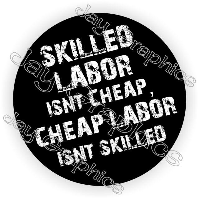 Skilled Labor Isnt Cheap Hard Hat Sticker Funny Decal Label Helmet Badges Emblem