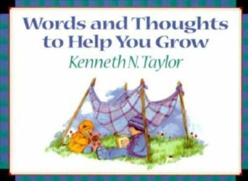 Words and Thoughts to Help You Grow by Taylor, Kenneth Nathaniel