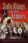 The Zulu Kings and Their Armies by Diane Canwell, Jonathan Sutherland (Hardback, 2004)