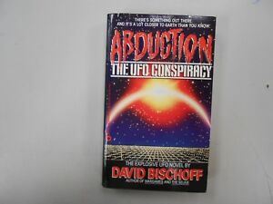 Abduction: The UFO Conspiracy by David Bischoff (1990