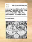 A Sermon Preached Before the Royal College of Physicians, London, in the Church of St. Mary-Le-Bow, on September the 26th, 1753, ...the Second Edition. by Edward Vernon, ... by Edward Vernon (Paperback / softback, 2010)