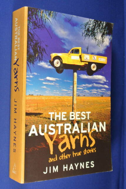 THE BEST AUSTRALIAN YARNS Jim Haynes AND OTHER TRUE STORIES Book Great