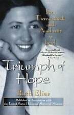 Triumph of Hope : From Theresienstadt and Auschwitz to Israel by Ruth Elias...