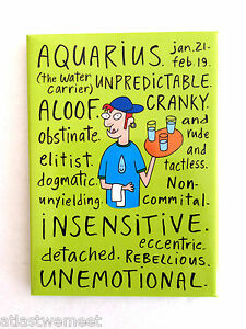 Details about AQUARIUS Funny Horoscope Fridge Magnet Novelty Birthday Gift  *Sarcastic* NEW