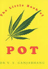 The Little Book of Pot by V.S. Ganjabhang (Paperback, 2001)
