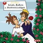 Schule, Ballett & Dornröschenkuss. CD von Sissi Flegel (2006)