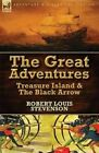 The Great Adventures: Treasure Island & the Black Arrow by Robert Louis Stevenson (Paperback / softback, 2014)