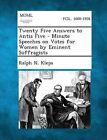 Twenty Five Answers to Antis Five - Minute Speeches on Votes for Women by Eminent Suffragists by Ralph N Kleps (Paperback / softback, 2013)