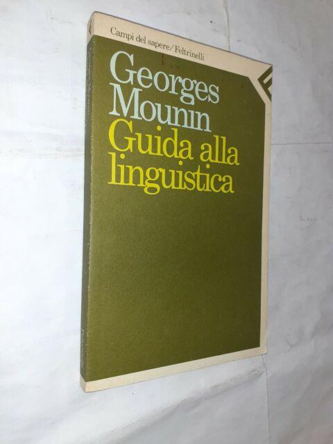 GUIDA ALLA LINGUISTICA - GEORGES MOUNIN - FELTRINELLI - 1987
