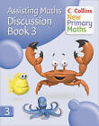 Collins New Primary Maths: Assisting Maths: Discussion Book 3 by Peter Clarke (Paperback, 2010)