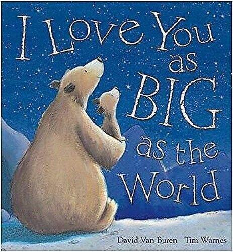 I Love You Als Big Als The World Taschenbuch David Van Buren