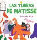 Las Tijeras de Matisse by Jeanette Winter (Hardback, 2014)