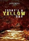 Today's a Yellow Day by James Roth (Hardback, 2012)