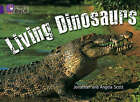 Living Dinosaurs: Band 08/Purple by Jonathan Scott, Angela Scott (Paperback, 2007)