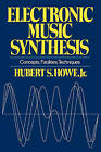 Electronic Music Synthesis: Concepts, Facilities, Techniques by Hubert S. Howe (Paperback, 2007)